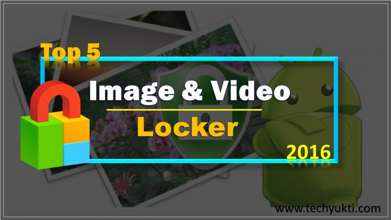 Top 5 Awesome Android Phone Video & Image Secret Lock App 2016