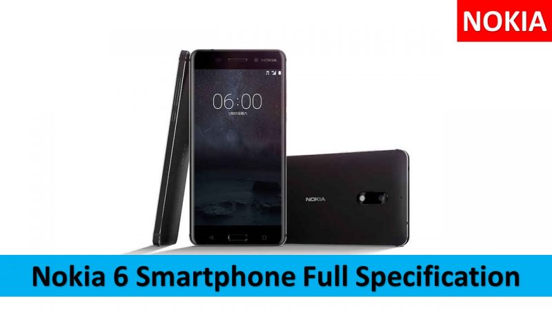 Nokia 6 Smartphone Full Specification, Review & Price in Hindi