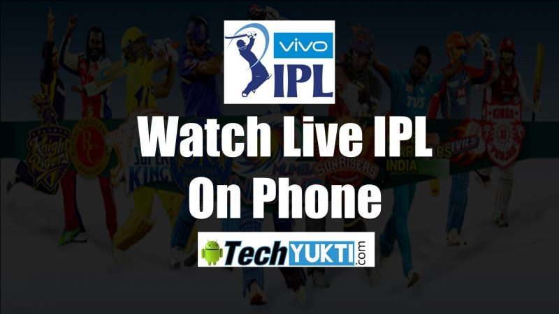 How to Watch Live IPL 2019 On Smartphone | Hindi