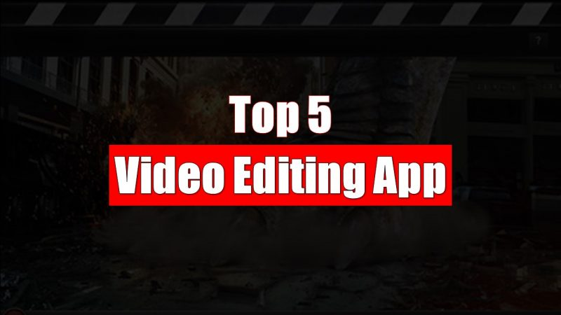 Android Phone Top 5 Video Editing App 2019 | Hindi