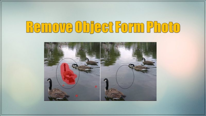 How to remove any Object from your photo