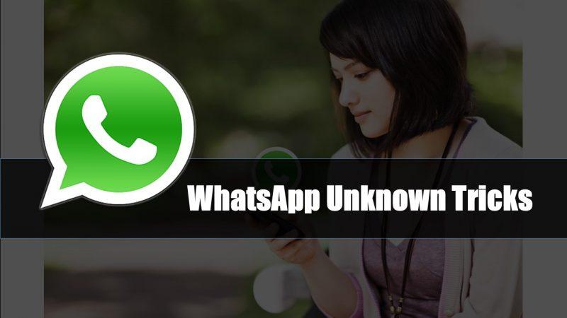 कुछ ऐसे WhatsApp Unknown Tricks जिसके बारे में शायद आप ना जानते हो