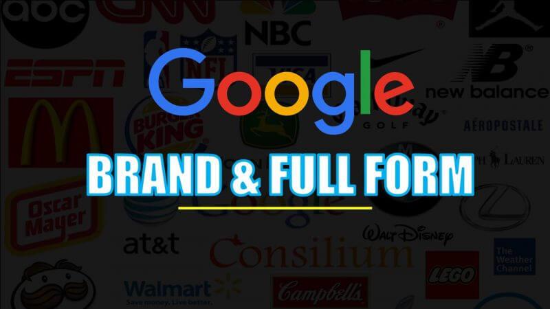 Google Ka Full Form Kya hai(क्या है)? | फेमस ब्रांड और फुल फॉर्म