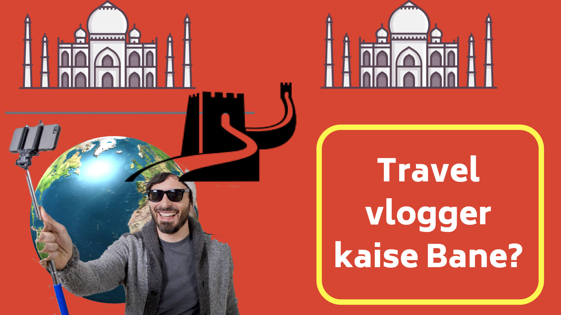 Travel Vlogger Kaise Bane?