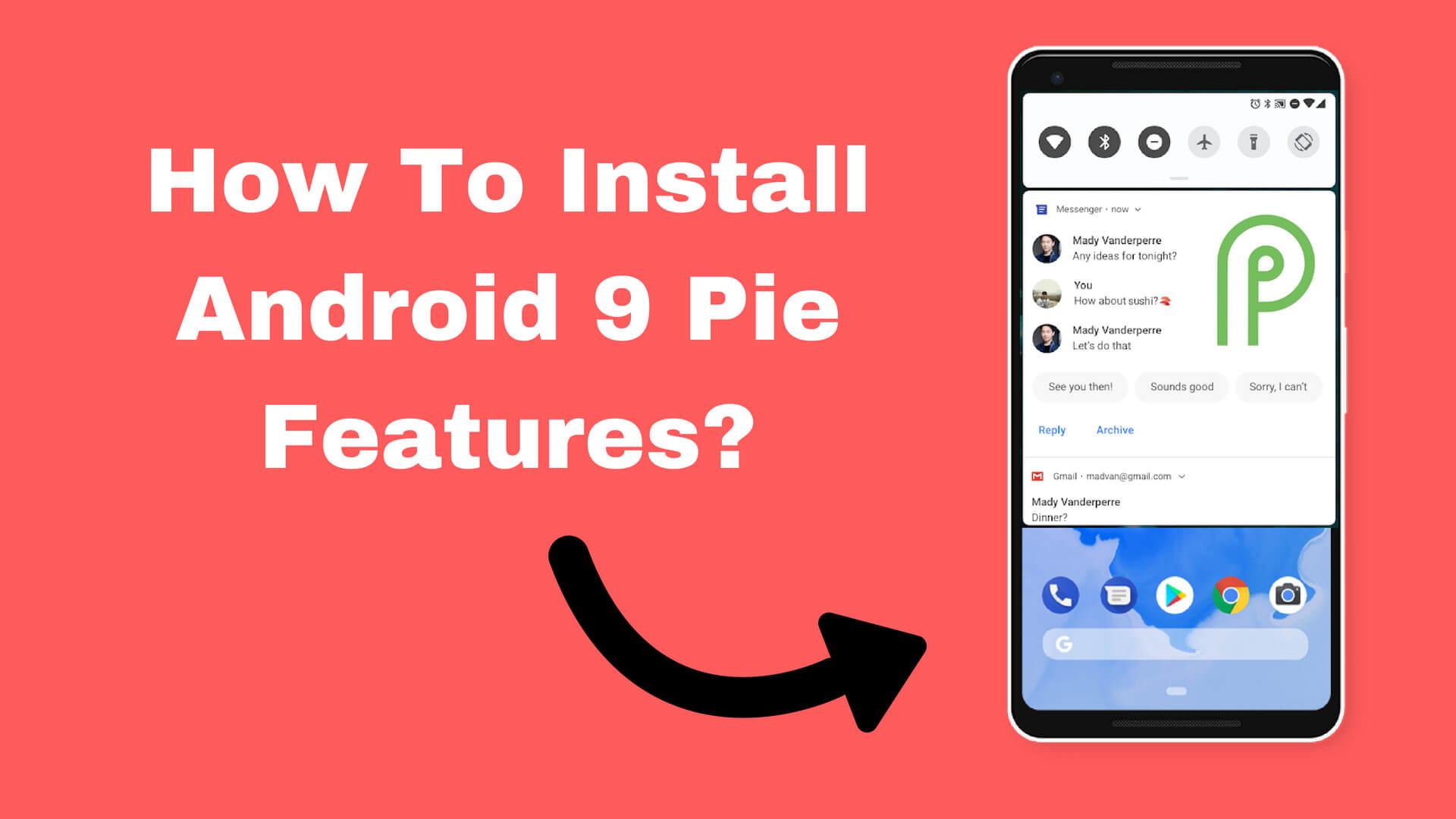 Android 9 Pie Kisi Bhi Phone Me Kaise Install Kare?