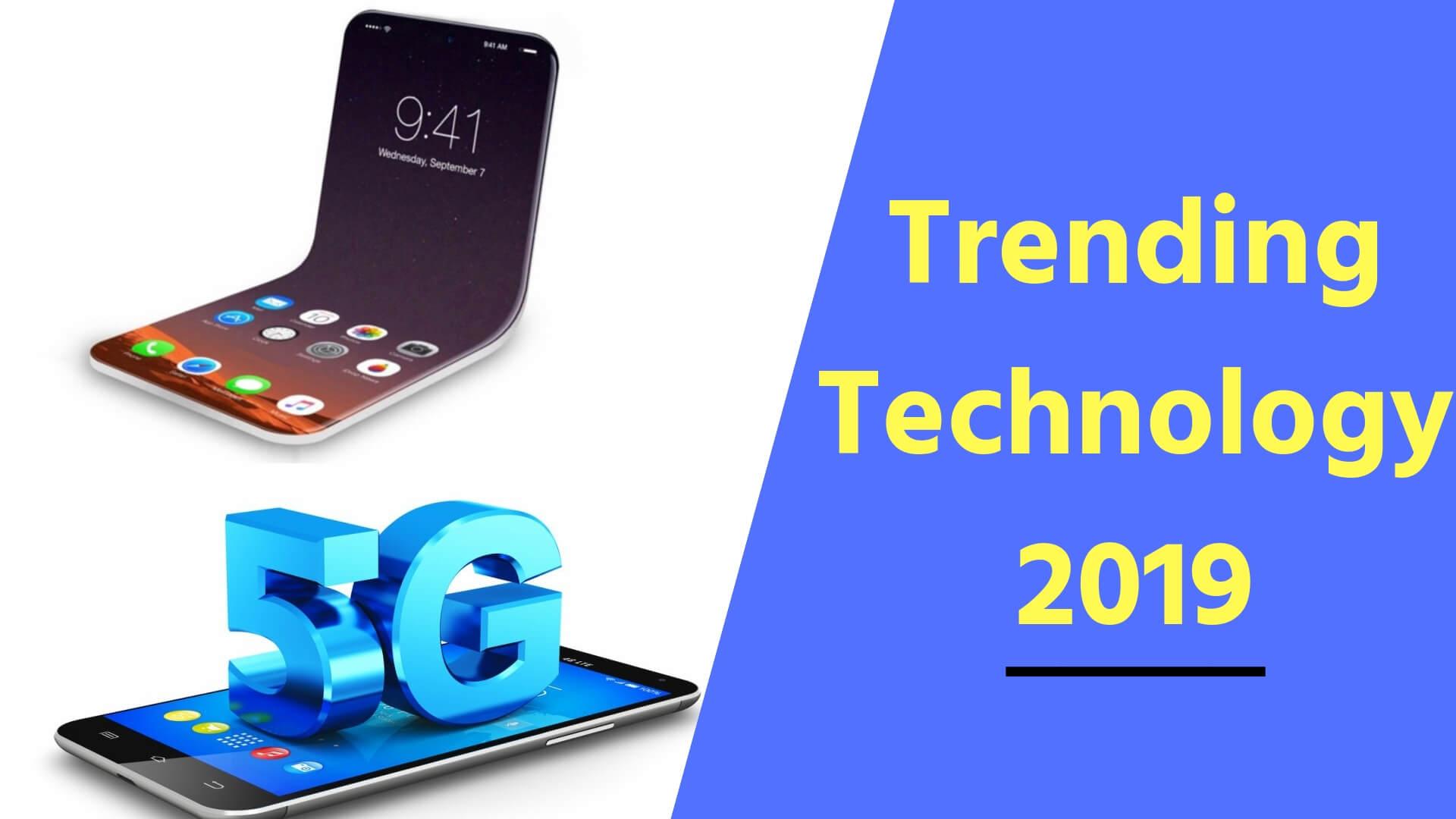 Trending Technology 2019