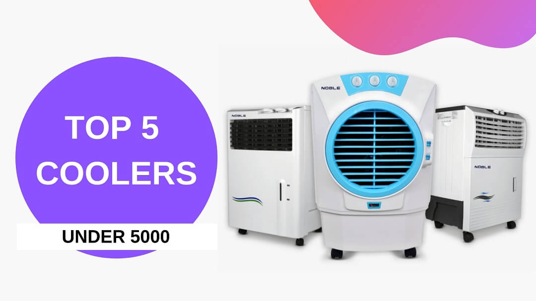 Top 5 Coolers Under Rs. 5000